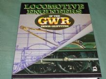 LOCOMOTIVE ENGINEERS OF THE GWR (Griffiths 1987)